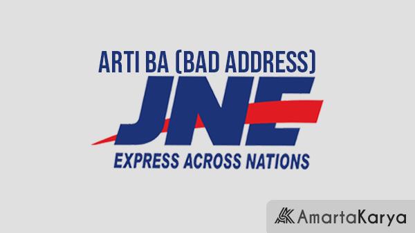 Arti BA Bad Address JNE