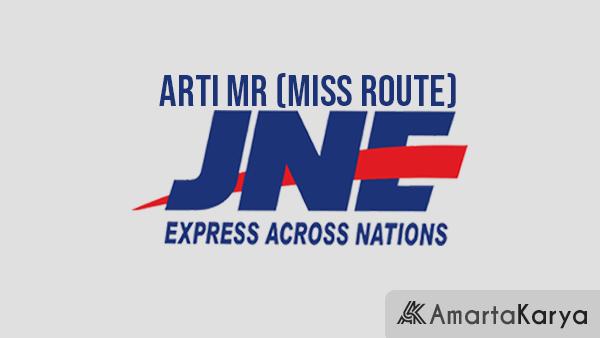 Arti MR Miss Route JNE