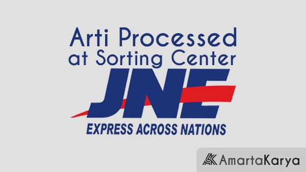 Arti Processed at Sorting Center JNE