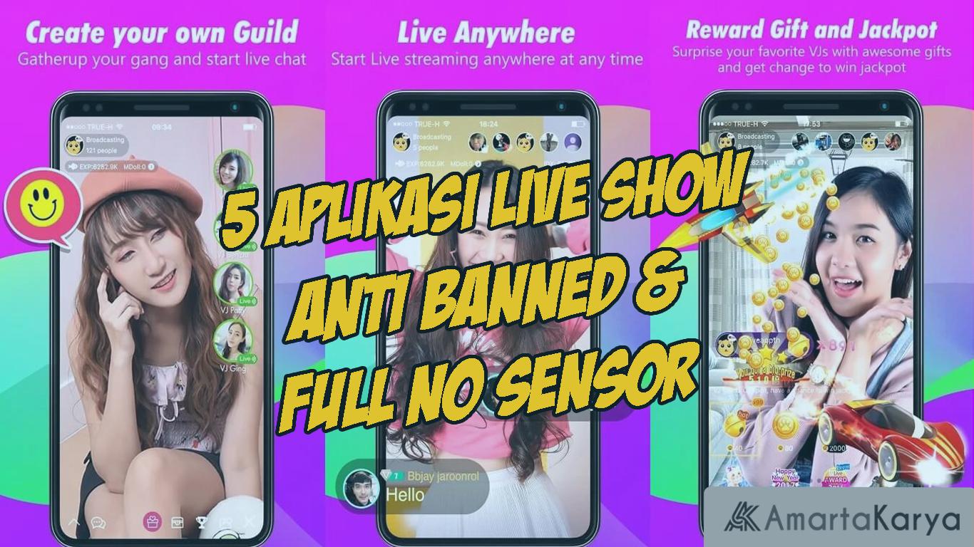 5 Aplikasi Live Show Anti Banned Full No Sensor