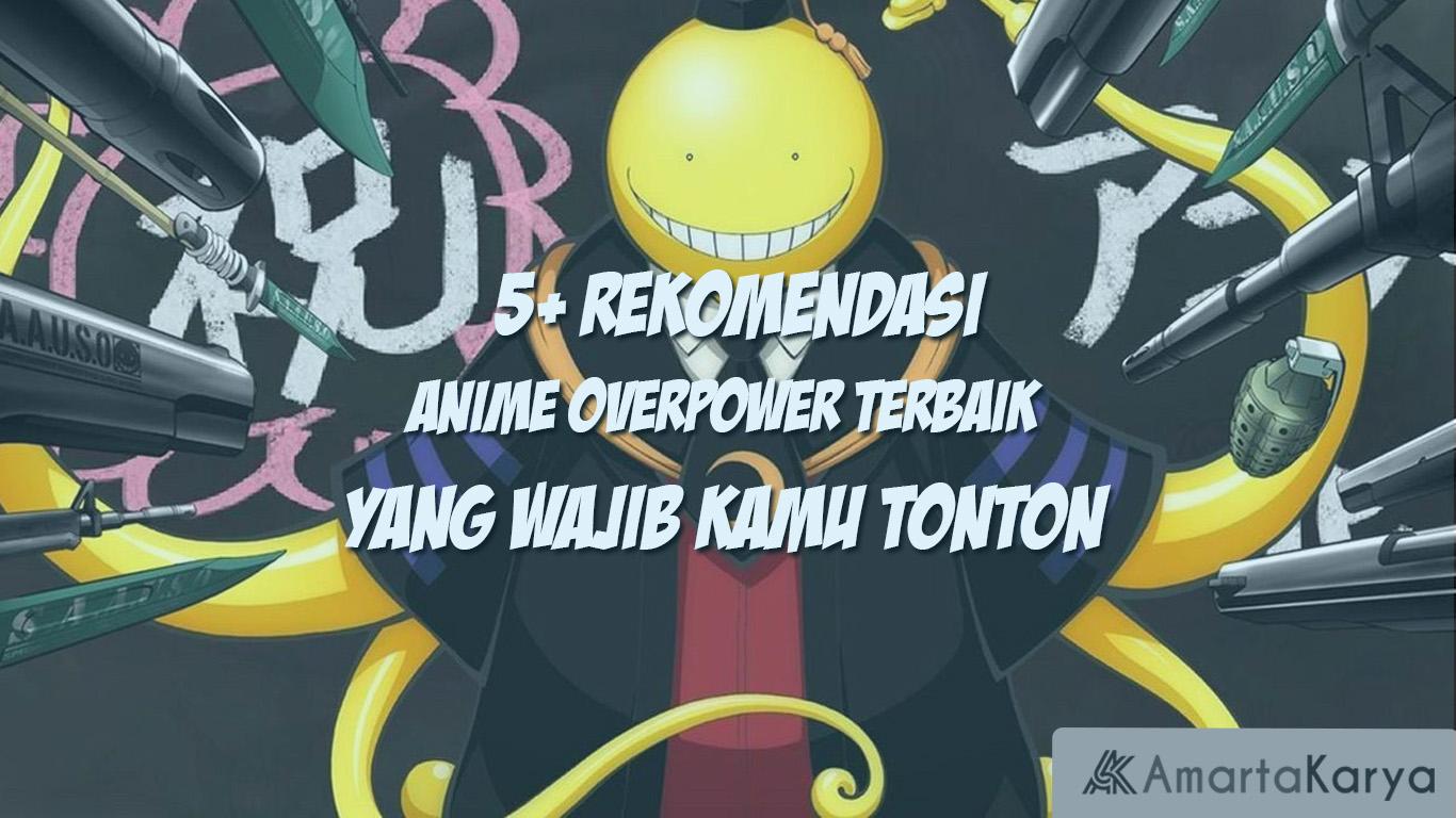 5 rekomendasi anime overpower terbaik yang wajib kamu tonton