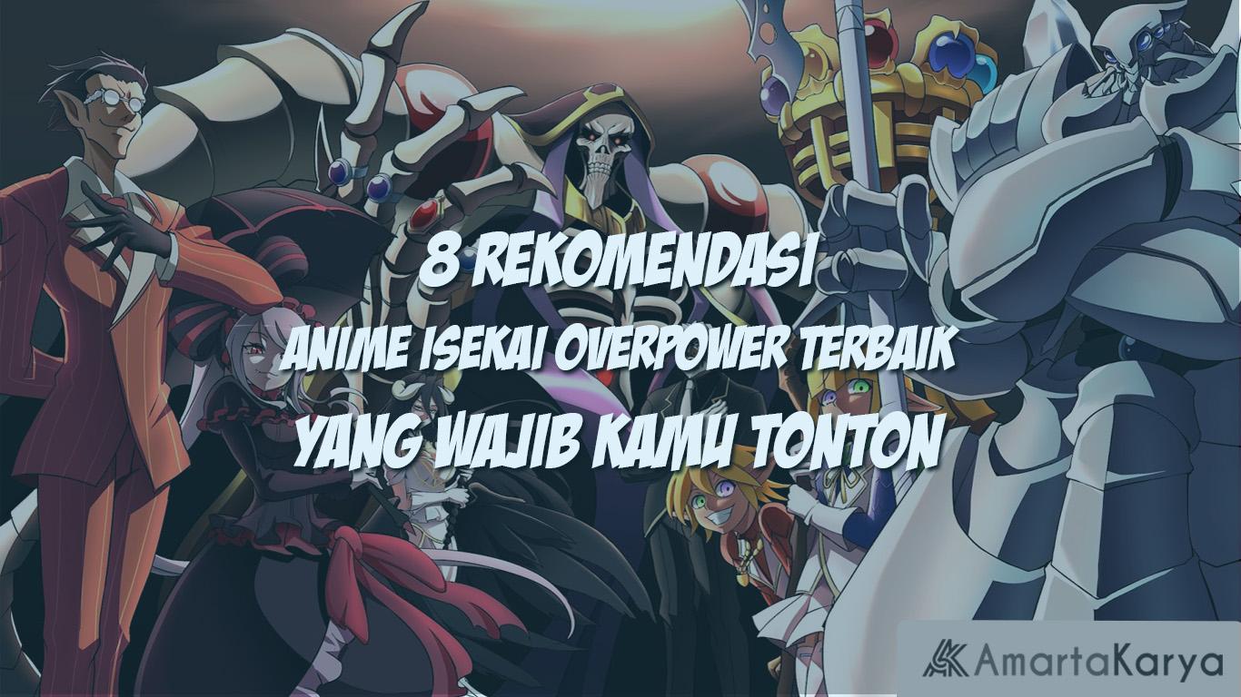 8 rekomendasi anime isekai overpower yang wajib kamu tonton