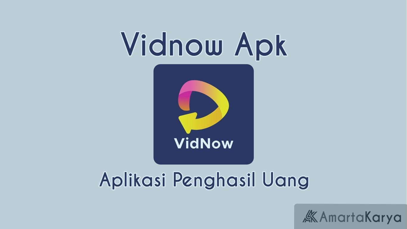VidNow Apk Aplikasi Penghasil Uang Versi Terbaru