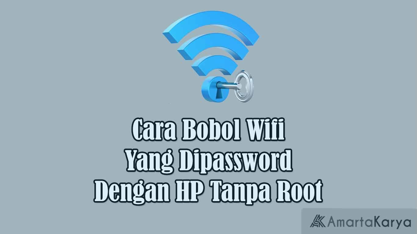 cara bobol wifi yang dipassword dengan hp tanpa root