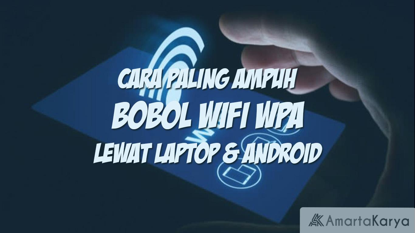 cara paling ampuh bobol wifi wpa lewat laptop android